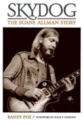 Skydog: The Duane Allman Story ebook by Poe, Randy