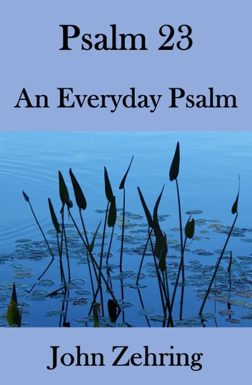 Psalm 23: An Everyday Psalm