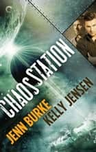 Chaos Station ebook by Kelly Jensen, Jenn Burke