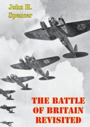 The Battle Of Britain Revisited ebook by Group Captain John H. Spencer