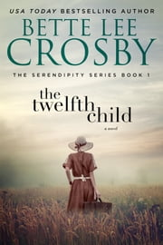 The Twelfth Child - Memory House Collection ebook by Bette Lee Crosby