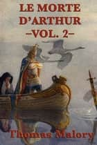 Le Morte D' Arthur ebook by