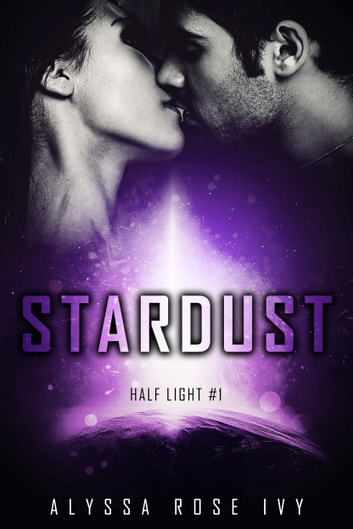 Stardust (Half Light #1) ebook by Alyssa Rose Ivy
