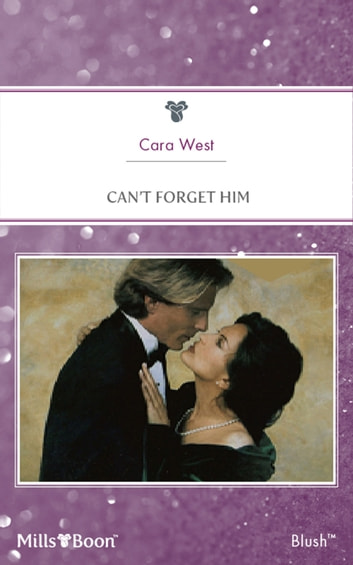 Can't Forget Him ebook by Cara West
