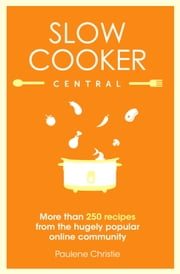 Slow Cooker Central ebook by Paulene Christie