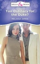 Too Ordinary for the Duke? (Mills & Boon Short Stories) ebook by Melissa James