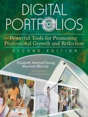 Digital Portfolios - Powerful Tools for Promoting Professional Growth and Reflection ebook by Elizabeth Hartnell-Young,Maureen P. Morriss