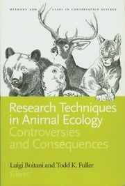 Research Techniques in Animal Ecology - Controversies and Consequences ebook by