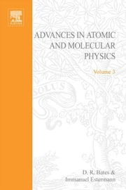 Advances in Atomic and Molecular Physics ebook by Bates, David R.