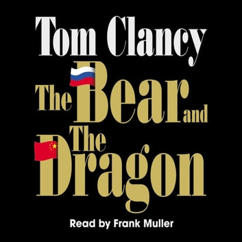The Bear and the Dragon audiobook by Tom Clancy