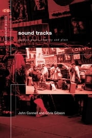 Sound Tracks - Popular Music Identity and Place ebook by John Connell,Chris Gibson