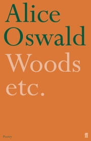 Woods etc. ebook by Alice Oswald