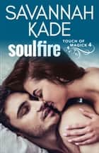 SoulFire ebook by Savannah Kade