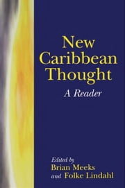 New Caribbean Thought: A Reader ebook by