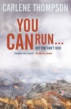 You Can Run . . . eBook by Carlene Thompson