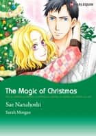 THE MAGIC OF CHRISTMAS (Harlequin Comics) - Harlequin Comics ebook by Sarah Morgan, Sae Nanahoshi