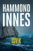 Isvik ebook by Hammond Innes