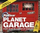 Top Gear: Planet Garage - Stuff to do in a world of your own ebook by Richard Porter