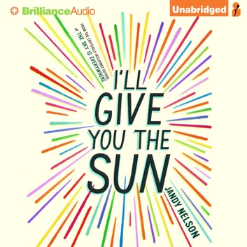 I'll Give You the Sun Audiolibro by Jandy Nelson