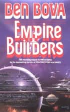 Empire Builders ebook by Ben Bova