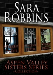 Aspen Valley Sisters Collection (Book 1-3) ebook by Sara Robbins