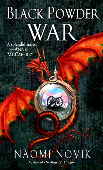 Black Powder War - Book Three of the Temeraire ebook by Naomi Novik