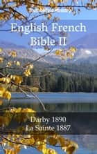 English French Bible II - Darby 1890 - La Sainte 1887 ebook by TruthBeTold Ministry, Joern Andre Halseth, John Nelson Darby