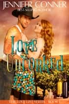 Love Uncorked ebook by Jennifer Conner