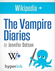 The Vampire Diaries: Behind The Series ebook by Jennifer  Dotson
