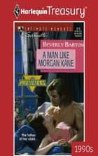 A Man Like Morgan Kane ebook by Beverly Barton