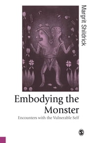 Embodying the Monster - Encounters with the Vulnerable Self ebook by Dr Margrit Shildrick