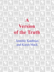 A Version of the Truth ebook by Jennifer Kaufman,Karen Mack