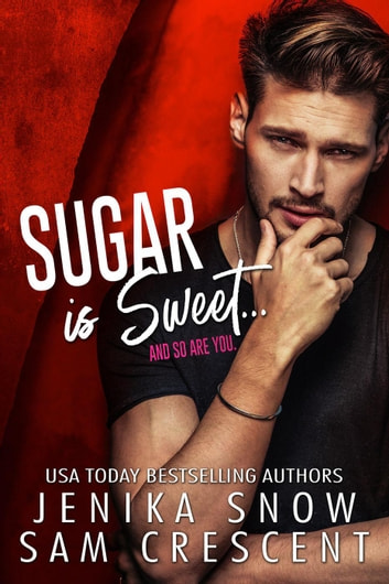 Sugar is Sweet ebook by Jenika Snow,Sam Crescent