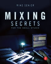 Mixing Secrets ebook by Mike Senior
