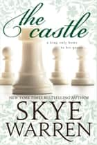 The Castle ebook by Skye Warren