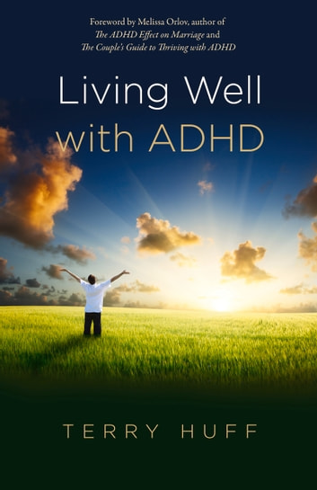 Living Well with ADHD eBook by Terry Huff