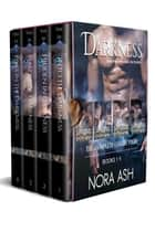 Darkness - The Complete Series ebook by Nora Ash