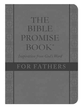 The Bible Promise Book: Inspiration from God's Word for Fathers ebook by Compiled by Barbour Staff