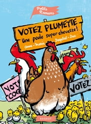 Votez Plumette, une poule super chouette ebook by Anne-Marie Desplat-Duc