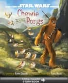 Star Wars: The Last Jedi: Chewie and the Porgs ebook by Kevin Shinick