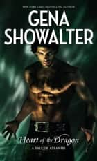 Heart Of The Dragon (Atlantis, Book 1) ebook by Gena Showalter