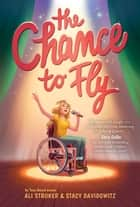 The Chance to Fly ebook by Ali Stroker, Stacy Davidowitz