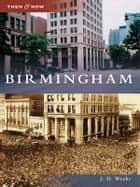 Birmingham ebook by J. D. Weeks
