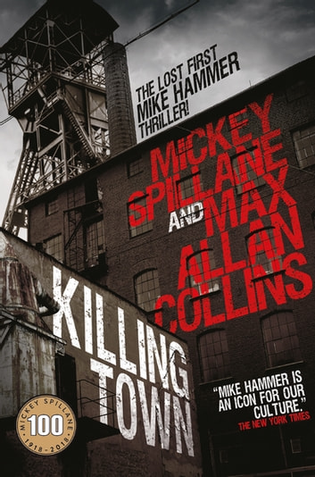 Killing Town - (Mike Hammer) ebook by Mickey Spillane,Max Allan Collins