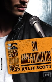 SIN ARREPENTIMIENTOS (Stage Dive-3) ebook by Kylie Scott