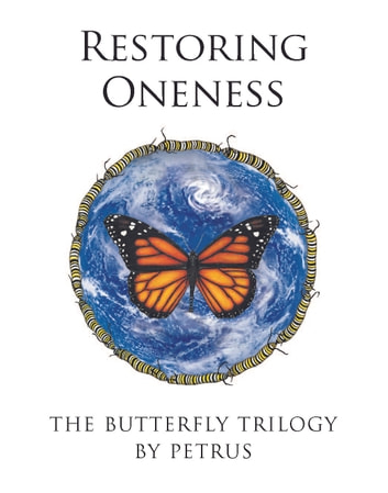 Restoring Oneness - The Butterfly Trilogy ebook by Petrus