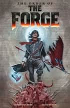 The Order of the Forge eBook by Victor Gischler, Tazio Betin