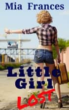 Little Girl Lost ebook by Mia Frances