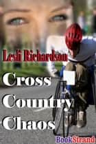 Cross Country Chaos ebook by Lesli Richardson