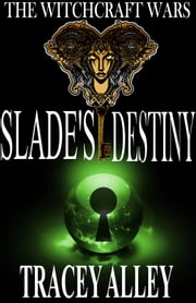 Slade's Destiny - Book Three ebook by Tracey Alley